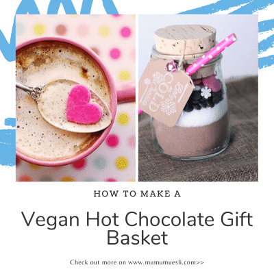 DIY Homemade Vegan Hot Chocolate Gift Basket